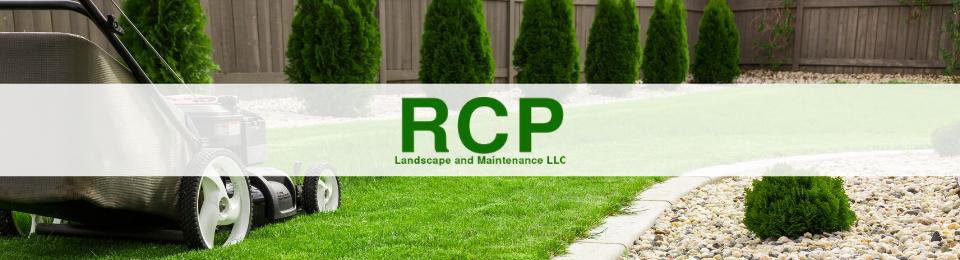 RCP Landscape and Maintenance, LLC
