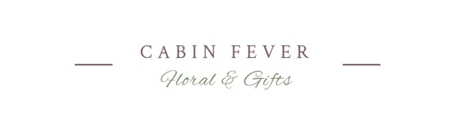 Cabin Fever Floral & Gifts