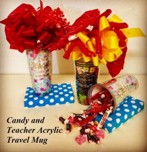1st Day Of School! Teacher Acrylic Travel Mug & Candy in Plainview, TX | Kan Del's Floral, Candles & Gifts