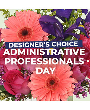 Admin Professional's Florals Designer's Choice in Charleston, MS | The Flower Basket & Gifts