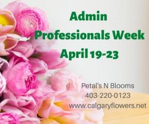 Admin professionals Week  in Calgary, AB | Petals 'N Blooms