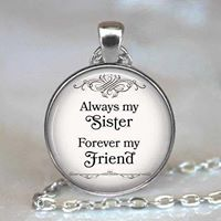 """Always My Sister, Forever My Friend"" Necklace  one size"
