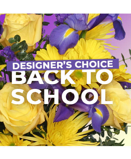 Back to School Florals Designer's Choice