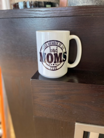 Bad Moms Coffee Mug