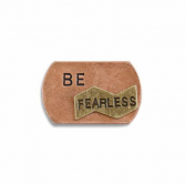 Be fearless - art token