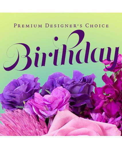 Beautiful Birthday Florals Premium Designer's Choice