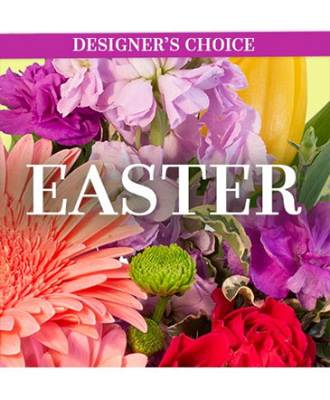 Beautiful Easter Florals Designer's Choice