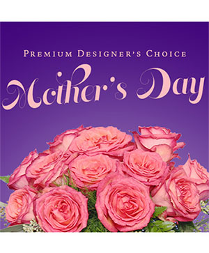 Beautiful Mother's Day Florals Premium Designer's Choice in Robbinsville, NC | FULL BLOOM TOO
