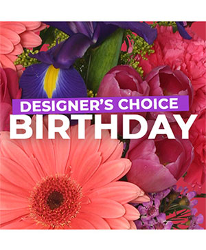 Birthday Florals Designer's Choice in Pensacola, FL | JUST JUDY'S FLOWERS, LOCAL ART & GIFTS