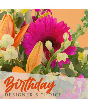Birthday Flowers Designer's Choice in Saint Charles, IL | Becky's Bouquets