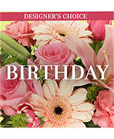 Happy Birthday Florals Designer's Choice in Greensboro, North Carolina | Sedgefield Florist & Gifts