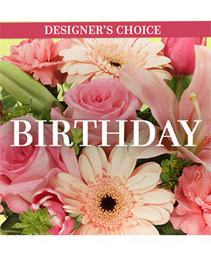 Happy Birthday Florals Designer's Choice in Beloit, OH | American Flower Farm & Florist