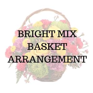Bright Mix Basket Arrangement in Huntington, TX | LIZA'S GARDEN
