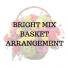 Bright Mix Basket Arrangement