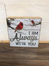 Cardinal always near Inspirational sign 6x6