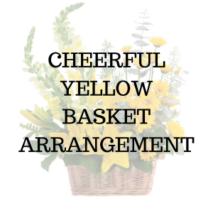 Cheerful Yellow Basket Arrangement in Huntington, TX | LIZA'S GARDEN