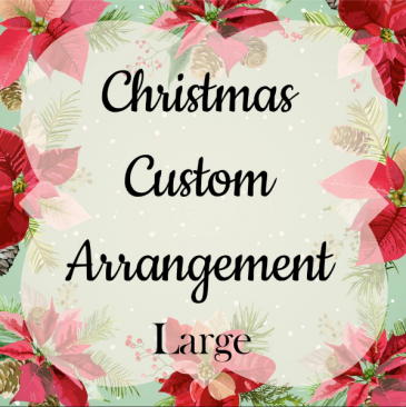 Christmas Custom Arrangement - Large
