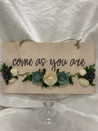 Come As You Are Wood Print with Wood Flowers