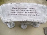 "Concrete Bench ""Those we love don't go away"""