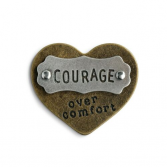 Courage over comfort - heart token