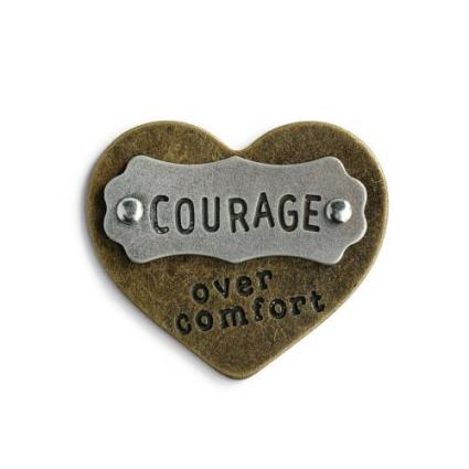 Courage over comfort - heart token