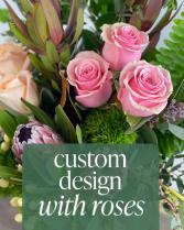 Custom Design with Roses Flower Arrangement