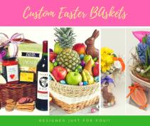 Custom Easter Baskets Gourmet Food & Fruit