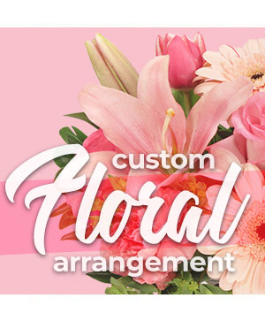 Custom Floral Arrangement Designer's Choice in Sacramento, CA | DOUBLE D'S FLORIST & GIFTS