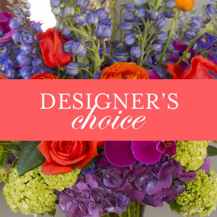 Designers Choice Arrangement Custom Design Bouquet or Arrangement For You