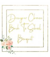 Designer's Choice Back To School Bouquet