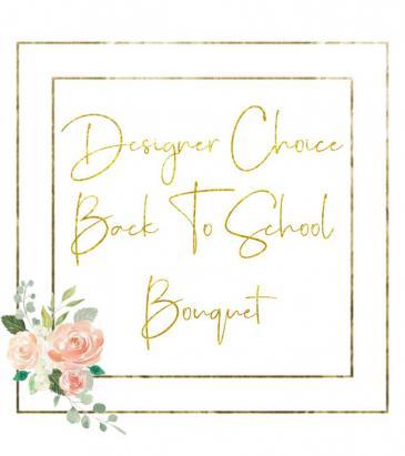Designer's Choice Back To School Bouquet