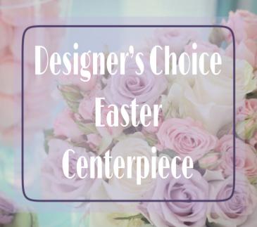 Designer's Choice Easter Centerpiece