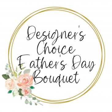 Designer's Choice Father's Day Bouquet