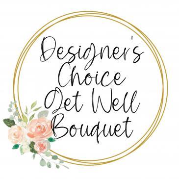 Designer's Choice Get Well Bouquet