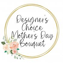 Designer's Choice Mother's Day Bouquet