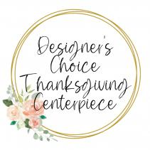 Designer's Choice Thanksgiving Centerpiece