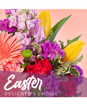 Easter Flowers Designer's Choice in Charlton, MA | Kathy's Garden Treasures