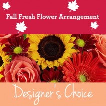 Fall fresh flowers Designer choice