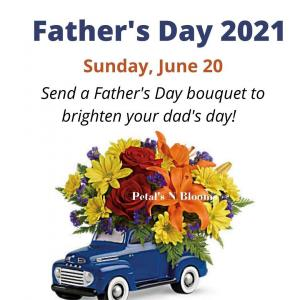 Father's Day is Sun, June 20th  in Calgary, AB   Petals 'N Blooms
