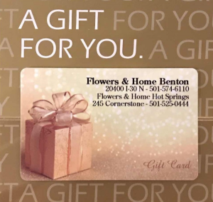 Flowers & Home Gift Card  in Benton, AR | FLOWERS & HOME OF BRYANT/BENTON