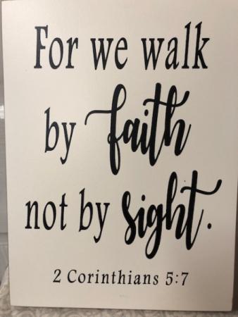 For we walk by faith...