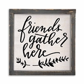 Friends Gather Here Linen Sign