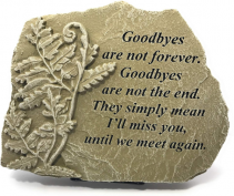 GOODBYES ARE NOT FOREVER MEMORIAL STONE