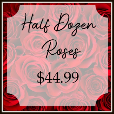 Half Dozen Roses, Arranged