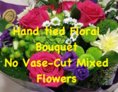 Hand Tied Mixed Cut Flowers  Cut flowers No Vase