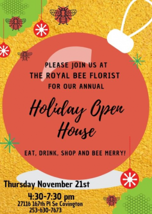 Holiday Open House PARTY!!!! in Covington, WA | The Royal Bee Florist
