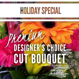 Holiday Special - Designers Choice PREMIUM  Cut Bouquet in Winnipeg, MB | THE FLOWER LADY