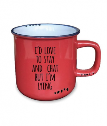 I'd Love To Stay And Chat Mug