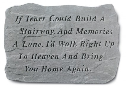 If Tears Could Build A Stairway Memorial Stone  Garden Stone