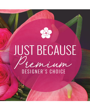 Just Because Florals Premium Designer's Choice in Hillsboro, OR | FLOWERS BY BURKHARDT'S